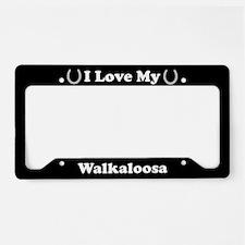 I Love My Walkaloosa Horse License Plate Holder