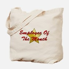 Employee Of The Month Tote Bag