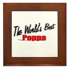 """""""The World's Best Poppa"""" Framed Tile"""