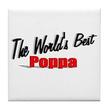 """The World's Best Poppa"" Tile Coaster"