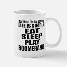 Life Is Eat Sleep And Boomerang Mug