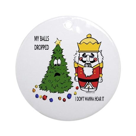 My Balls Dropped Ornament (Round)