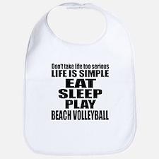 Life Is Eat Sleep And Beach Volleyball Bib