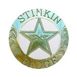 Stinkin Badge Ornament (Round)