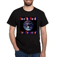 Save The World Vote Democrat! T-Shirt