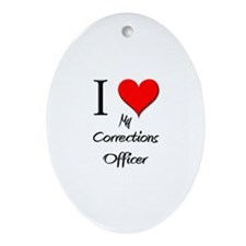 I Love My Corrections Officer Oval Ornament