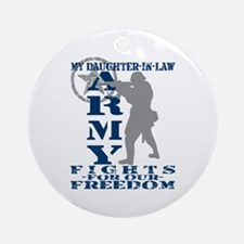 Dghtr-in-Law Fights Freedom - ARMY  Ornament (Roun