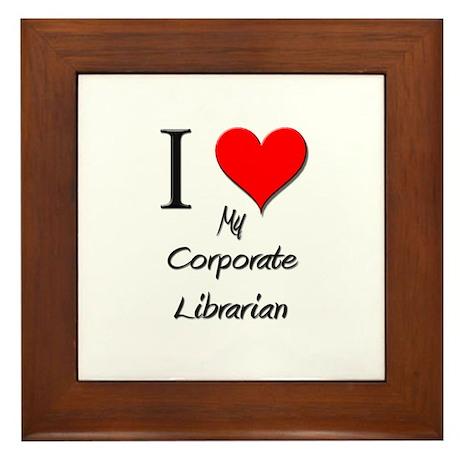 I Love My Corporate Librarian Framed Tile
