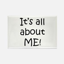 """It's all about ME!"" Rectangle Magnet (10 pack)"