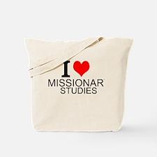 I Love Missionary Studies Tote Bag