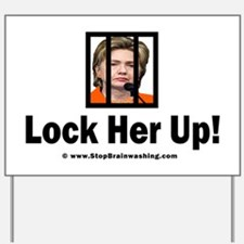 Lock Her Up Yard Sign