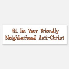 Neighborhood Anti-Christ Bumper Bumper Bumper Sticker