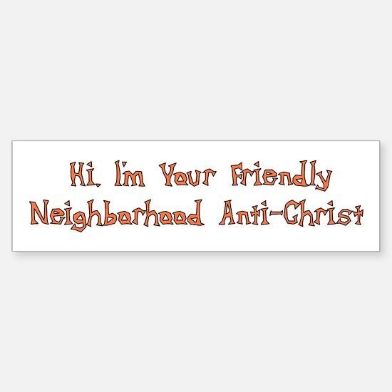 Neighborhood Anti-Christ Bumper Bumper Bumper Sticker