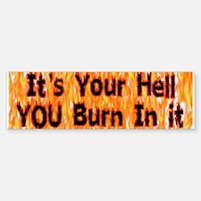 It's Your Hell Bumper Bumper Bumper Sticker