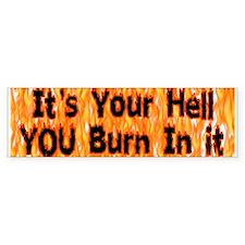It's Your Hell Bumper Bumper Sticker