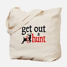 Get Out & Hunt Tote Bag