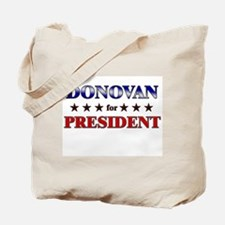 DONOVAN for president Tote Bag