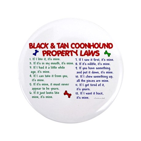 """Black & Tan Coonhound Property Laws 2 3.5"""" Button"""