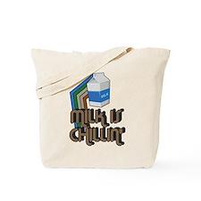 Milk is Chillin' Tote Bag