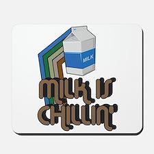 Milk is Chillin' Mousepad