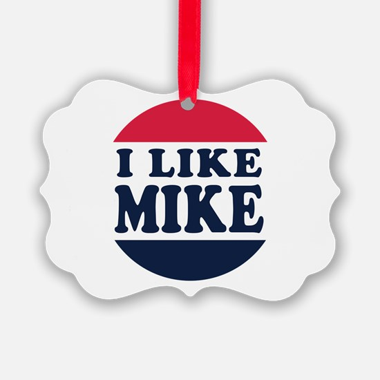 I Like Mike - Mike Pence For Vice Ornament