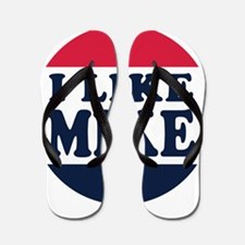 I Like Mike - Mike Pence for Vice Presi Flip Flops