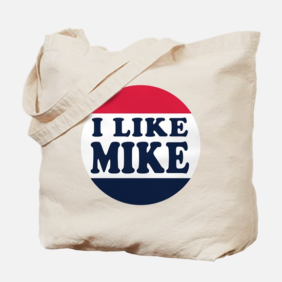 I Like Mike - Mike Pence for Vice Preside Tote Bag