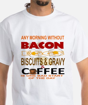 ANY MORNING WITH BACON, EGGS, BISCUITS, CO T-Shirt