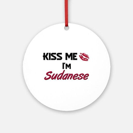 Kiss me I'm Sudanese Ornament (Round)