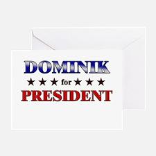 DOMINIK for president Greeting Card