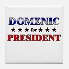 DOMENIC for president Tile Coaster