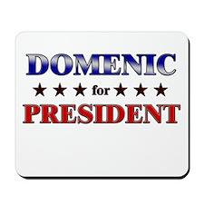 DOMENIC for president Mousepad