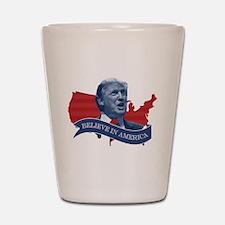 Believe in America - Donald Trump Shot Glass