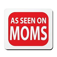 As Seen On Moms Mousepad