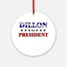 DILLON for president Ornament (Round)