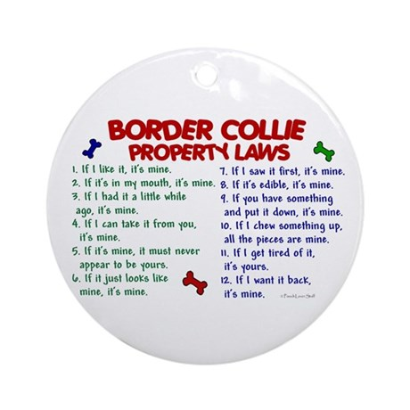 Border Collie Property Laws 2 Ornament (Round)