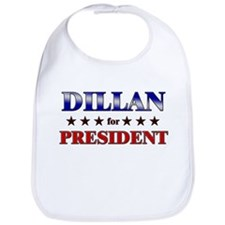DILLAN for president Bib