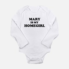 Mary Is My Homegirl Infant Creeper Body Suit