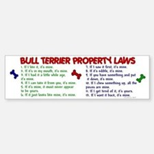 Bull Terrier Property Laws 2 Bumper Bumper Bumper Sticker