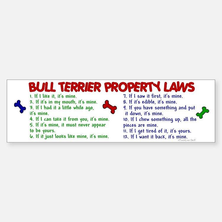 Bull Terrier Property Laws 2 Bumper Bumper Bumper Sticker