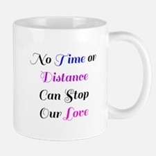 No Time Or Distance Can Stop Our Love Mugs