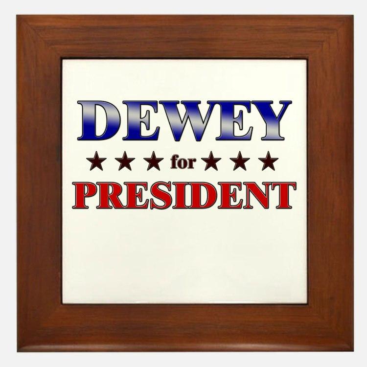 DEWEY for president Framed Tile
