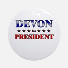 DEVON for president Ornament (Round)