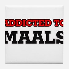 Addicted to Maals Tile Coaster