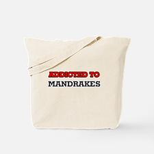 Addicted to Mandrakes Tote Bag