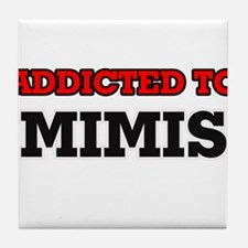 Addicted to Mimis Tile Coaster