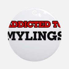 Addicted to Mylings Round Ornament