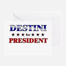 DESTINI for president Greeting Card