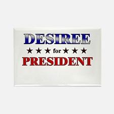 DESIREE for president Rectangle Magnet