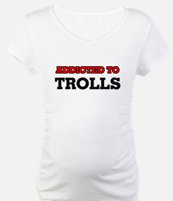 Addicted to Trolls Shirt